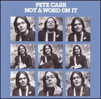Pete Carr - Not a Word on It