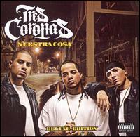Tres Coronas - Nuestra Cosa