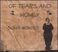 Sonia Montez - Of Tears And Honey