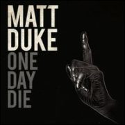 Matt Duke - One Day Die