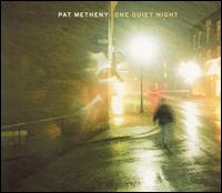 Pat Metheny - One Quiet Night [Japan Bonus Track]