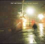 Pat Metheny - One Quiet Night [US Bonus Track]
