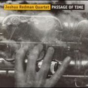 Joshua Redman Quartet - Passage of Time