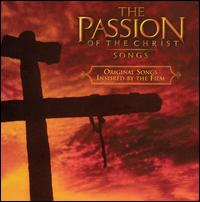 Various Artists - Passion of the Christ: Original Songs Inspired by the Film