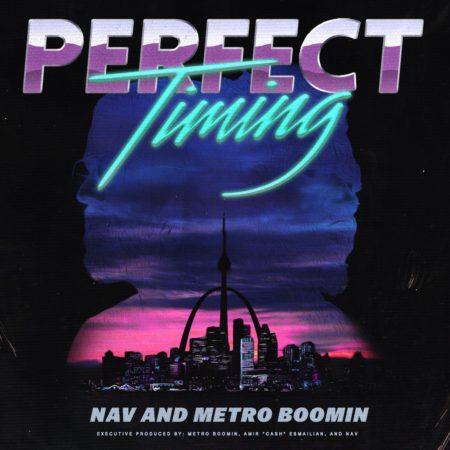 Nav and Metro Boomin - Perfect Timing