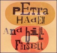Petra Haden/Bill Frisell - Petra Haden & Bill Frisell
