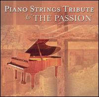"Various Artists - ""Piano Strings Tribute to """"The Passion"""""""
