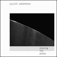 Ryuichi Sakamoto - Playing the Piano / Out of Noise