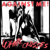 Against Me! - White Crosses [Bonus Disc]