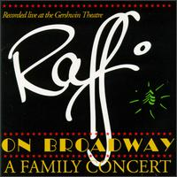 Raffi - Raffi on Broadway: A Family Concert [CD]