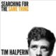 Tim Halperin - Searching For The Same Thing