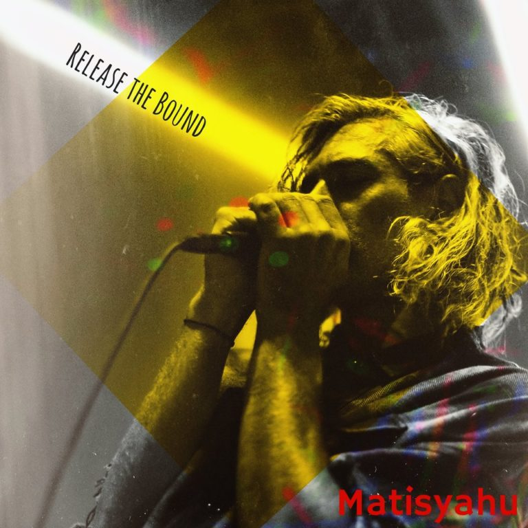 Matisyahu - Release the Bound
