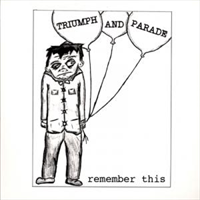 Triumph And Parade - Remember This