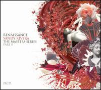 Various Artists - Renaissance: Sandy Rivera the Master Series