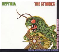 The Strokes - Reptilla/Modern Girls and Old Fashioned Men