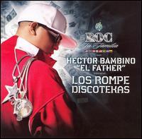 "Various Artists - Roc La Familia & Hector Bambino ""EL FATHER"" Present Los Rompe Discotekas"