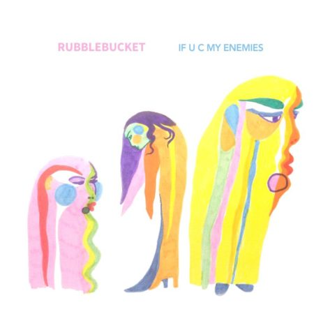 Rubblebucket - If U C My Enemies