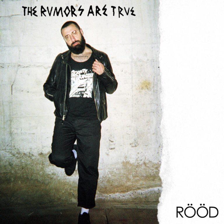 RÖÖD - The Rumors Are True