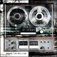 10 Years - Minus The Machine