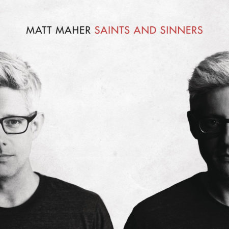 Matt Maher - Saints & Sinners