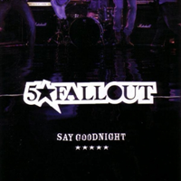5 Star Fallout - Say Goodnight
