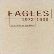 Eagles - Selected Works: 1972-1999