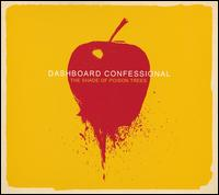 Dashboard Confessional - Shade of Poison Trees