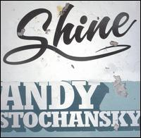 Andy Stochansky - Shine