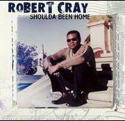 Robert Cray - Shoulda Been Home