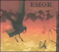 Emok - Shove Your Head into the Ground and Feed It to the Earth
