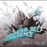 Mindless Self Indulgence - Shut Me Up [Maxi Single]