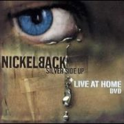 Nickelback - Silver Side Up/Live at Home [CD & DVD]