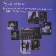 Yo La Tengo - Smattering of Outtakes and Rarities 1986-2003