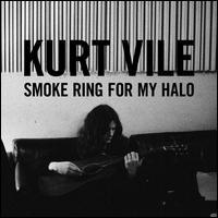Kurt Vile - Smoke Ring For My Halo