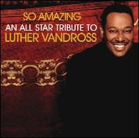 Various Artists - So Amazing: An All-Star Tribute to Luther Vandross