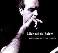 Michael De Salem - Something Getting Wrong
