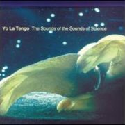Yo La Tengo - Sounds of the Sounds of Science
