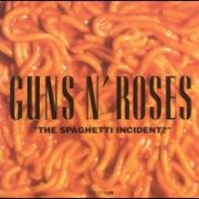 Guns N' Roses - Spaghetti Incident?
