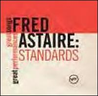 Fred Astaire - Standards: Great Songs Great Performances