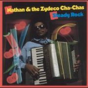 Nathan & The Zydeco Cha-Chas - Steady Rock