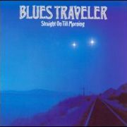 Blues Traveler - Straight on Till Morning