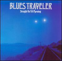 Blues Traveler - Straight on Till Morning