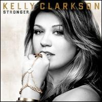 Kelly Clarkson - Stronger [Deluxe Edition]