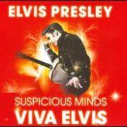 Elvis Presley - Suspicious Minds/Viva Elvis