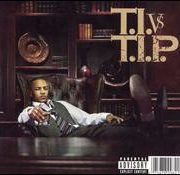 T.I. - T.I. vs T.I.P.