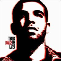 Drake - Thank Me Later [Clean Version]