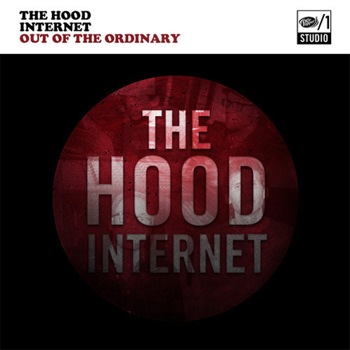 The Hood Internet - Out of the Ordinary
