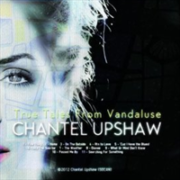 chantel upshaw - The True Tales From Vandaluse
