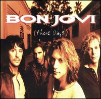 Bon Jovi - These Days [Bonus Track/Enhanced]