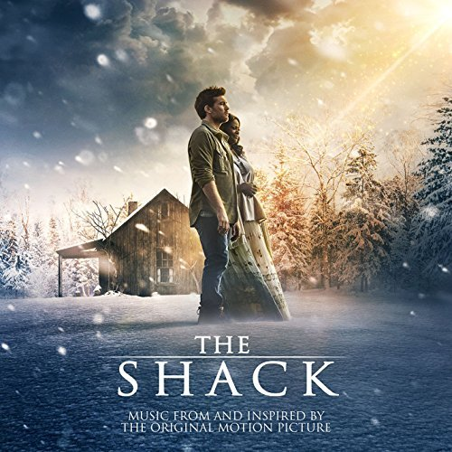 The Shack (Music from and Inspired By the Original Motion Picture) - The Shack (Music from and Inspired By the Original Motion Picture)